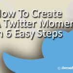 How To Create A Twitter Moment In 6 Easy Steps