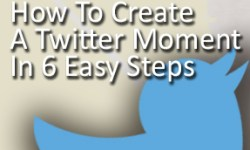 "[Tweet ""How To Create A Twitter Moment In 6 Easy Steps""]"