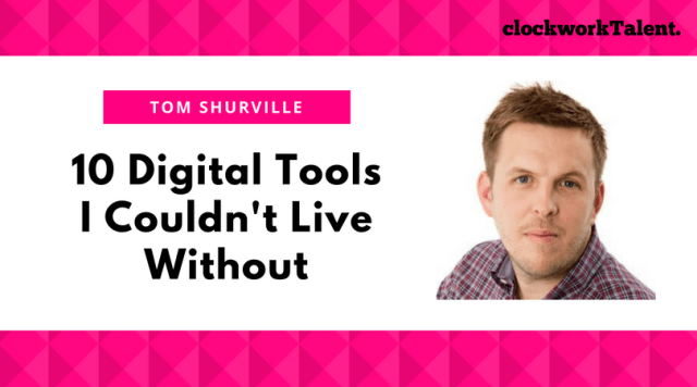 10 digital tools Tom Shurville couldn't live without