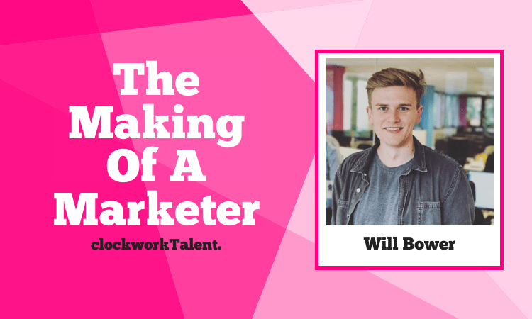 Will Bower - The Making of a Marketer Featured