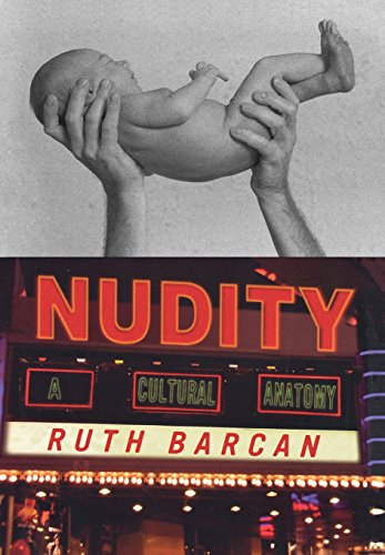 Nudity: A Cultural Anatomy (Dress, Body, Culture)