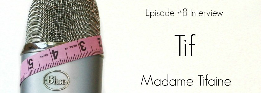 Episode #8 – Interview with Madame Tifaine