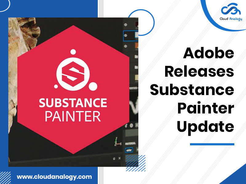 Adobe Releases Substance Painter Update help in Business