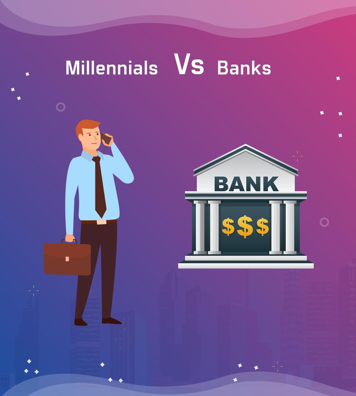 millennials vs banks