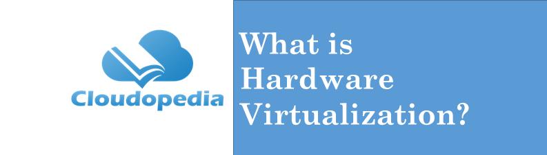 Definition Hardware Virtualization