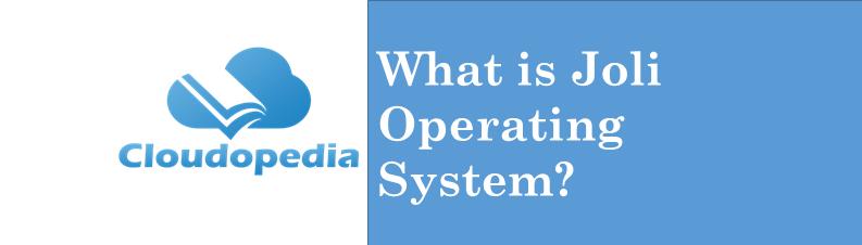 Definition Joli Operating System