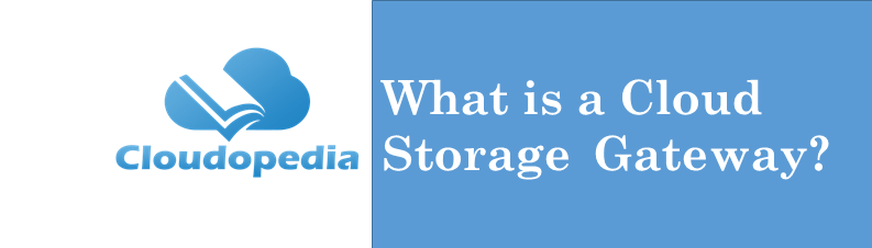 Definition Cloud Storage GAteway