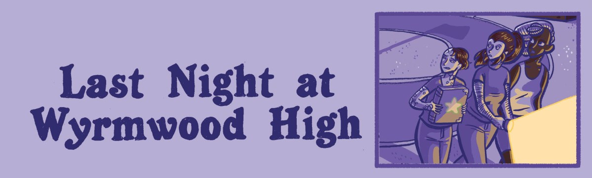 """Tomorrow is the book launch for """"Last Night at Wyrmwood High"""