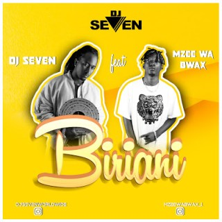 Biriani | Dj seven ft Mzee Wa Bwax | Audio | Download Mp3