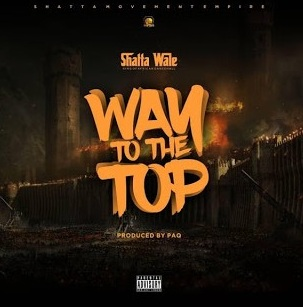 Shatta Wale – Way To The Top Mp3 - Audio Download