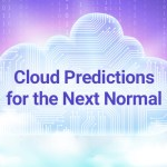 Cloud Predictions for the Next Normal