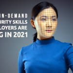 10 most In-demand Cybersecurity skills that employers are seeking in 2021
