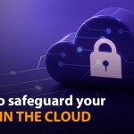 How to safeguard your data in the cloud?