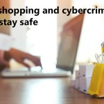 Online shopping and cybercrime: tips to stay safe
