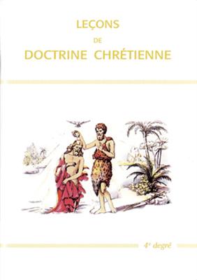 Leçons de doctrine chrétienne (4e degré)
