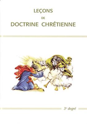 Leçons de doctrine chrétienne (3e degré)