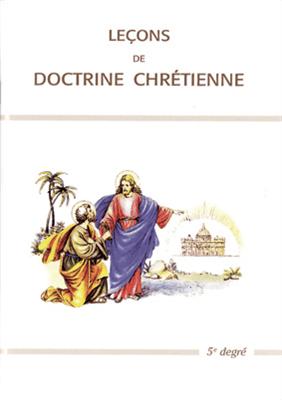 Leçons de doctrine chrétienne (5e degré)