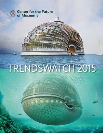 center future of museums 2015_TrendsWatch_CVR_FNL