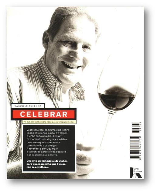 """Recorde-se que no final de 2014 Vasco d'Avillez publicou o livro """"Celebrar"""", onde dá a conhecer o melhor vinho para cada data em particular."""