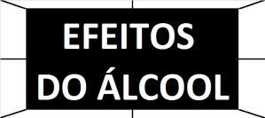 EFEITOS DO ÁLCOOL