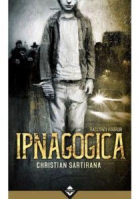 Ipnagogica di Christian Sartirana