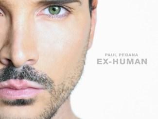 Ex-Human, il nuovo album di Paul Pedana