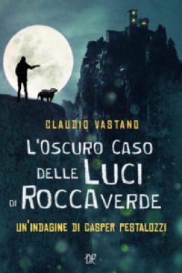 L'oscuro caso delle luci di Roccaverde di Claudio Vastano