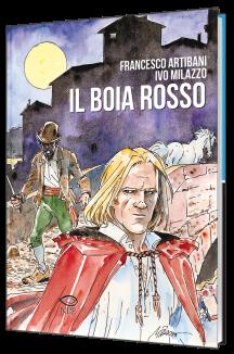 Il Boia rosso di Francesco Artibani e Ivo Milazzo