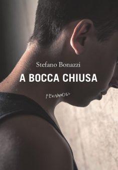 A bocca chiusa di Stefano Bonazzi