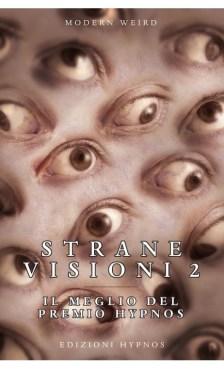 Strane visioni 2 - Il meglio del Premio Hypnos di autori vari