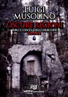 Oscure Regioni 1 e 2 di Luigi Musolino 2
