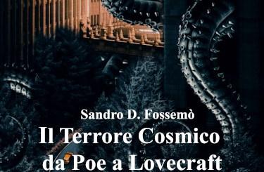 Il terrore cosmico da Poe a Lovecraft di Sandro D. Fossemò