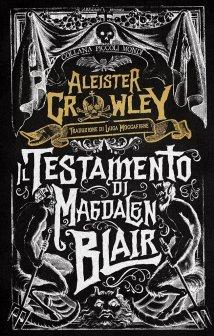 Il testamento di Madgalen Blair di Aleister Crowley