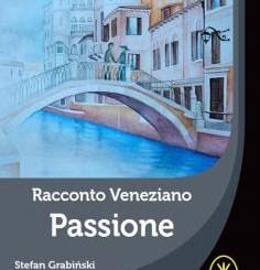 Racconto veneziano. Passione di Stefan Grabinski