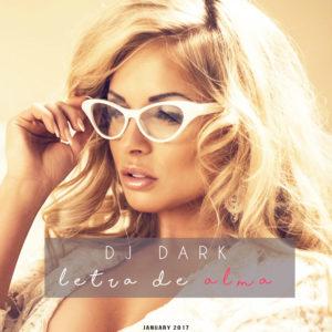 Dj Dark - Letra de Alma (January 2017)