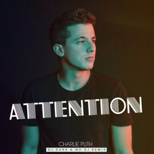 Charlie Puth - Attention (Dj Dark & MD Dj Remix)