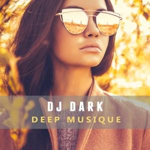 Dj Dark - Deep Musique (July 2017) - COVER