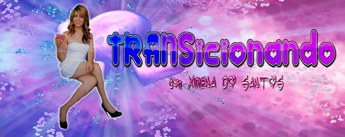 Ximena Do Santos presenta: TranSicionando | Miercoles 22:00 hrs. |