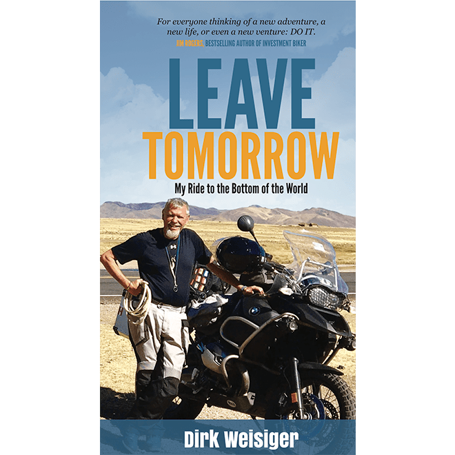 Leave Tomorrow: My Ride to the Bottom of the World Book Cover