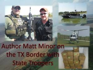 Author Matt Minor on the Texas border with state troopers.