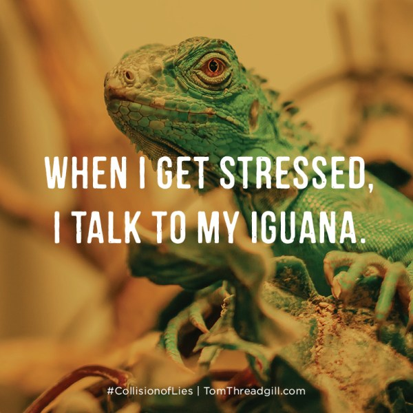 "Notable Quotable: ""WHEN I GET STRESSED, I TALK TO MY IGUANA."""
