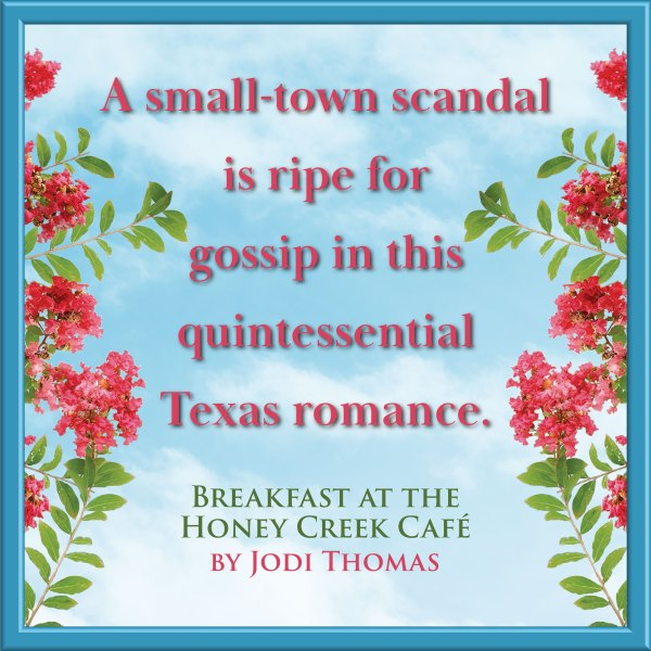 "Written on a sky blue background, flanged by red flowers: ""A small-town scandal is ripe for gossip in the quintessential Texas romance."""