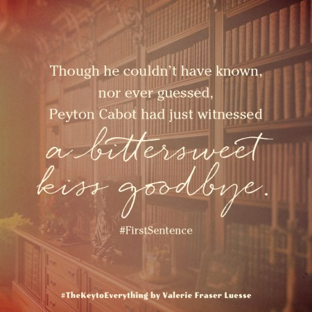 "Notable Quotable: ""Though he couldn't have known, nor ever guesses, Peyton Cabot had just witnessed a bittersweet kiss goodbye."" #FirstSentence"