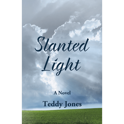 Slanted Light Cover - green field with storm clouds over it with rays of sunlight piercing through. Text: Slanted Light, A Novel, Teddy Jones