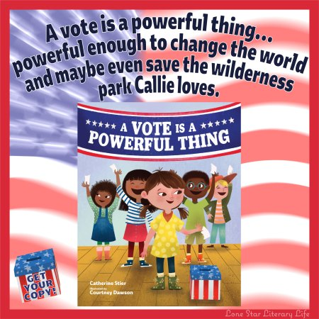 "Ad: ""A vote is a powerful thing...powerful enough to change the world and maybe even save the wilderness park Callie loves."" Book cover is below text. Small red, white and blue ballot box in lower left corner with text ""GET YOUR COPY!"""