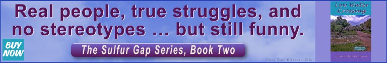 Banner ad: Real people, true struggles, and no stereotypes ... but still funny. The Sulfur Gap Series, Book Two
