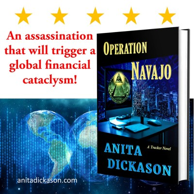 Bookstagram: An assassination that will trigger a global financial cataclysm! anitadickason.com - image contains 3d cover of Operation Navajo