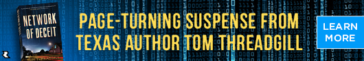 Ad Banner: Page-turning suspense from Texas author Tom Threadgill.