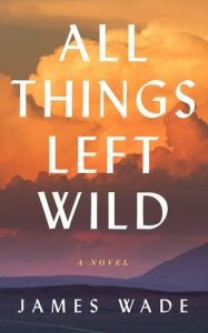 All Things Left Wild Bookcover