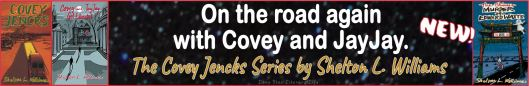 Banner Ad: On the road again with Covey and JayJay. The Coven Jencks Series by Shelton L. Williams.